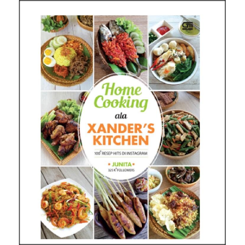 Home Cooking ala Xanders Kitchen: 100 Resep Hits di Instagram