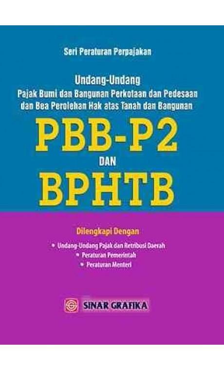 Buku Seri Peraturan Perpajakan. UU PBB-P2 & BPHTB