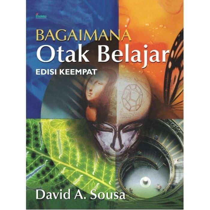 BUKU BAGAIMANA OTAK BELAJAR EDISI KEEMPAT/DAVID A. SOUSA/INDEKS