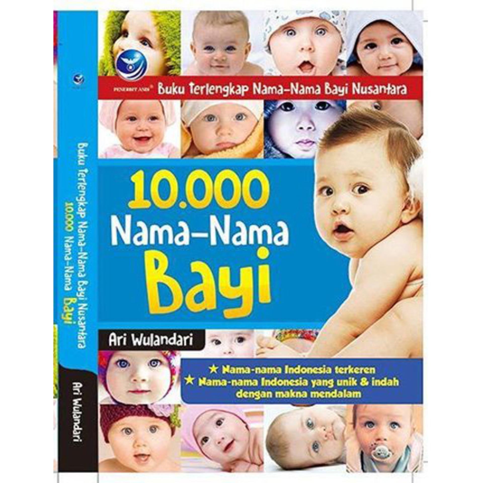 Buku Terlengkap Nama-nama Bayi Nusantara: 10.000 Nama-nama Bayi