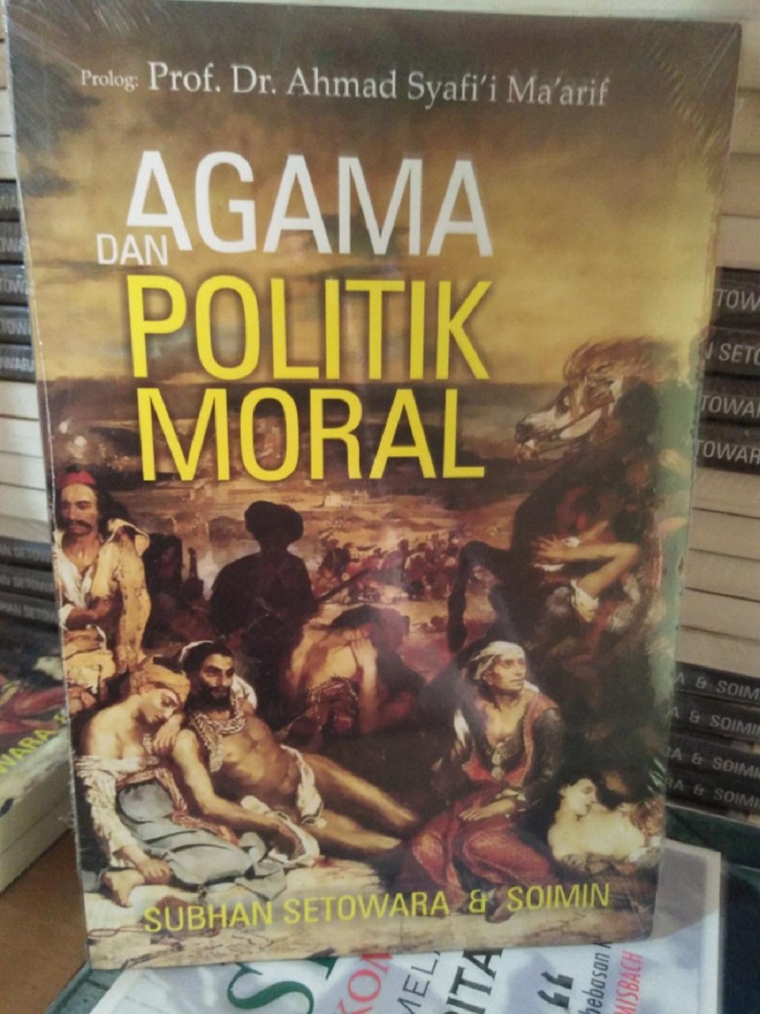 Agama Dan Politik Moral - Subhan S Dkk By Metro Bookstore Malang.