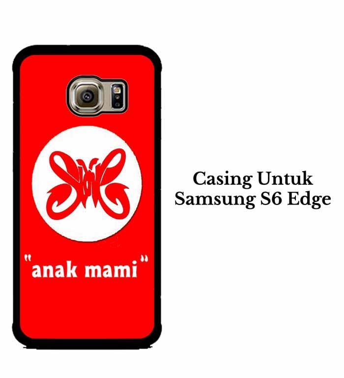 Casing SAMSUNG S6 EDGE slank anak mami Hardcase Custom Case Se7enstores
