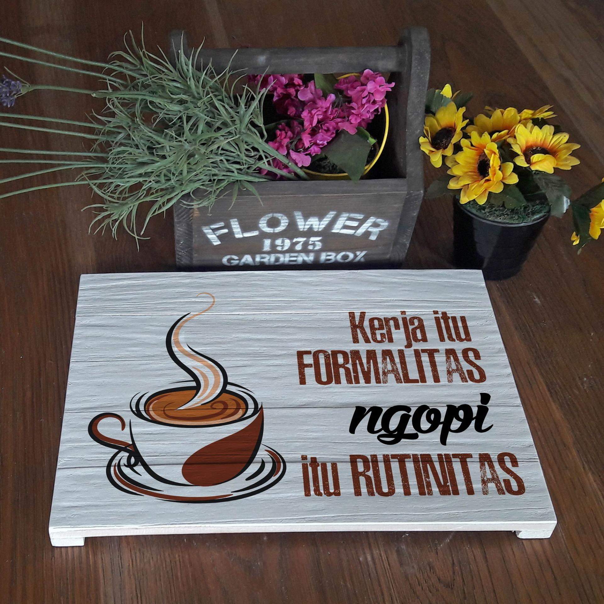 Hiasan Dinding Poster Kayu Solid Coffee Funny & unique Quotes