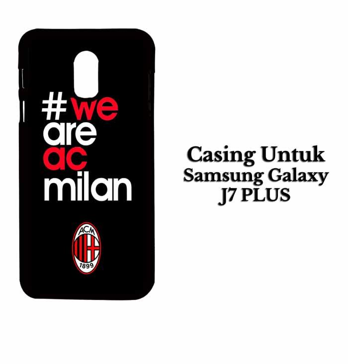 Casing SAMSUNG J7 PLUS ac milan we are Hardcase Custom Case Se7enstores