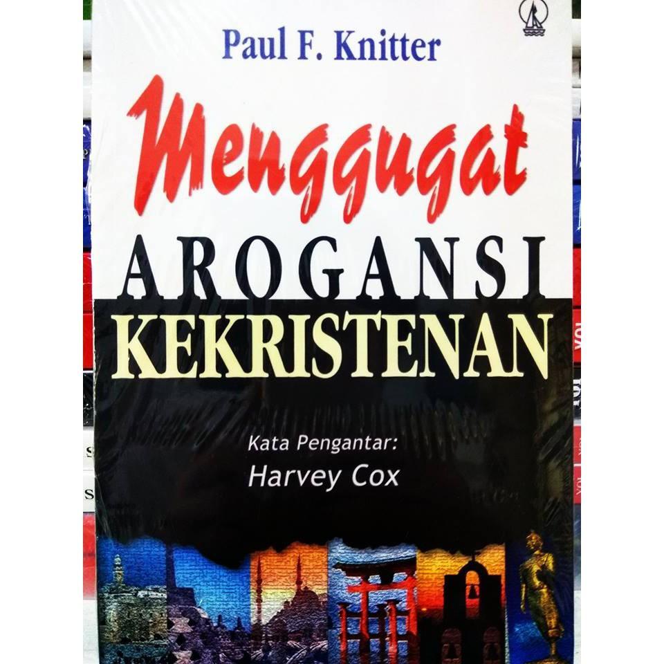 Menggugat Arogansi Kekristenan ( Ori ) By Toko Buku Sosial.