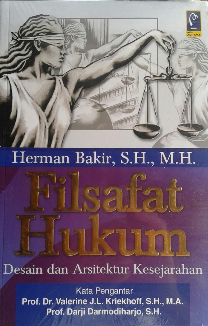Buku Filsafat Hukum: Desain dan Arsitektur Kesejarahan - Herman Bakir