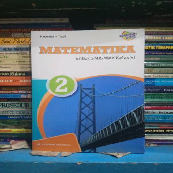 Buku Matematika - untuk SMK MAK Kelas XI Oleh Kasmina dan Toali