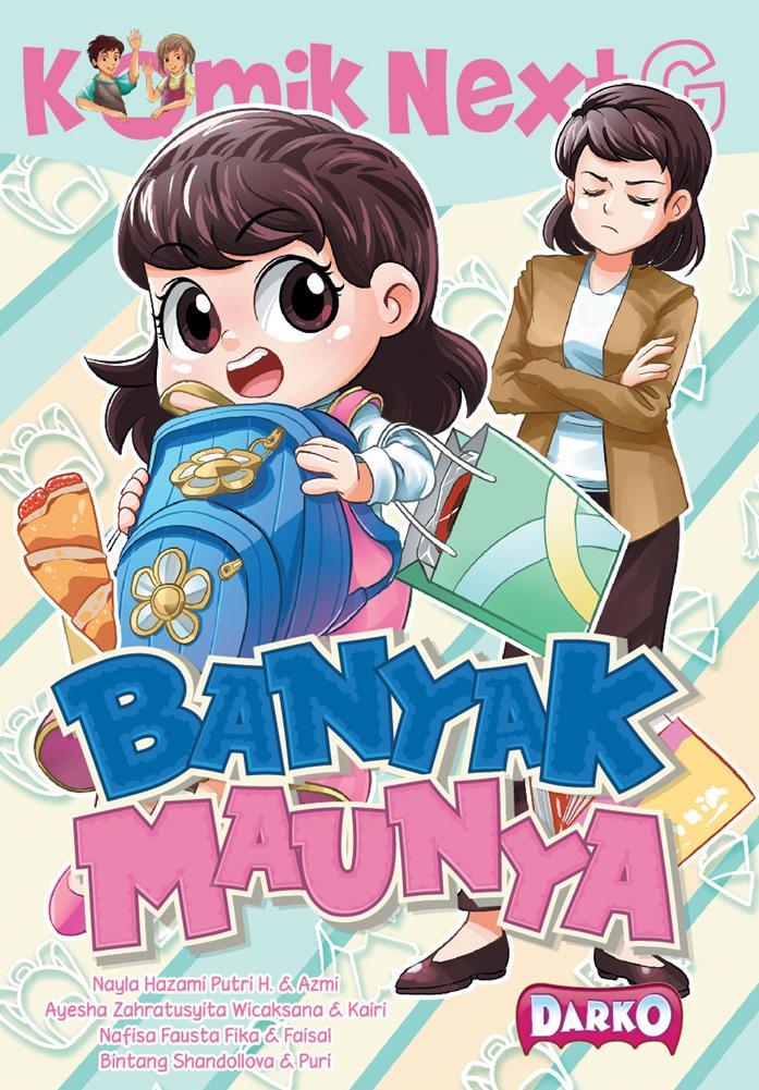 Komik Next G Banyak Maunya - Buku Anak