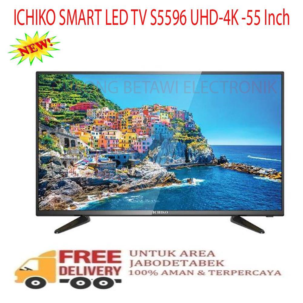ICHIKO SMART LED TV S5596 UHD-4K -55 Inch-KHUSUS JABODETABEK