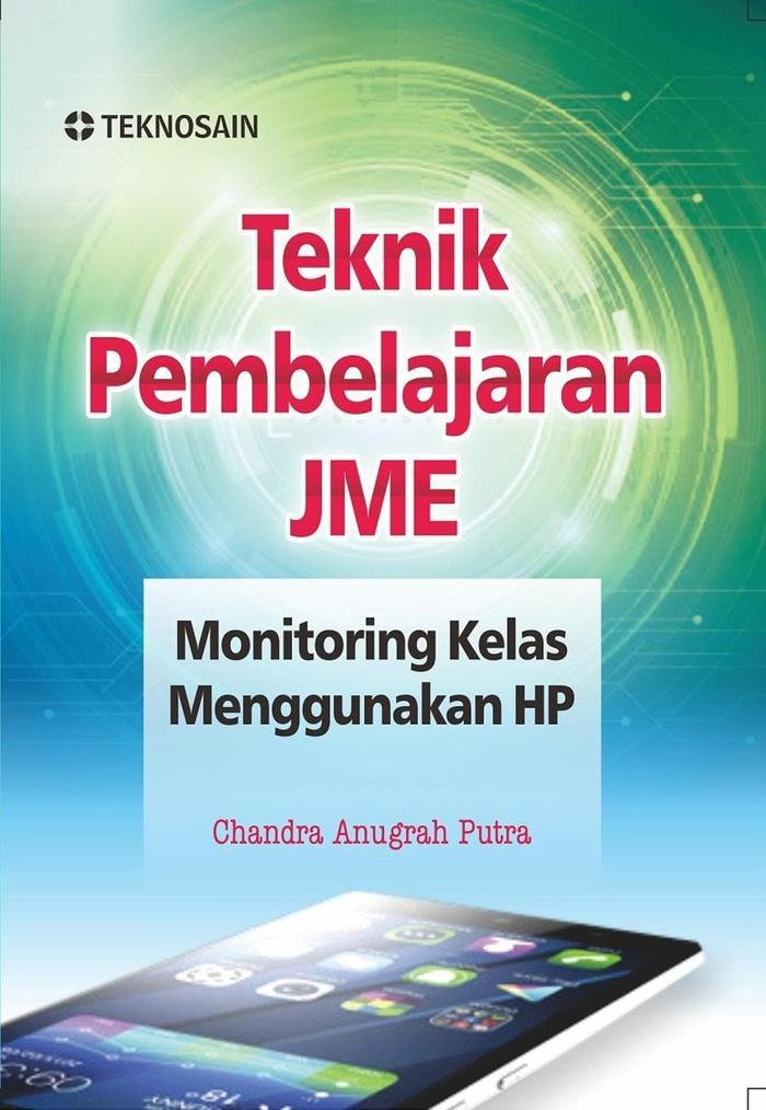 Teknik Pembelajaran JME Monitoring Kelas Menggunakan HP  - Chandra