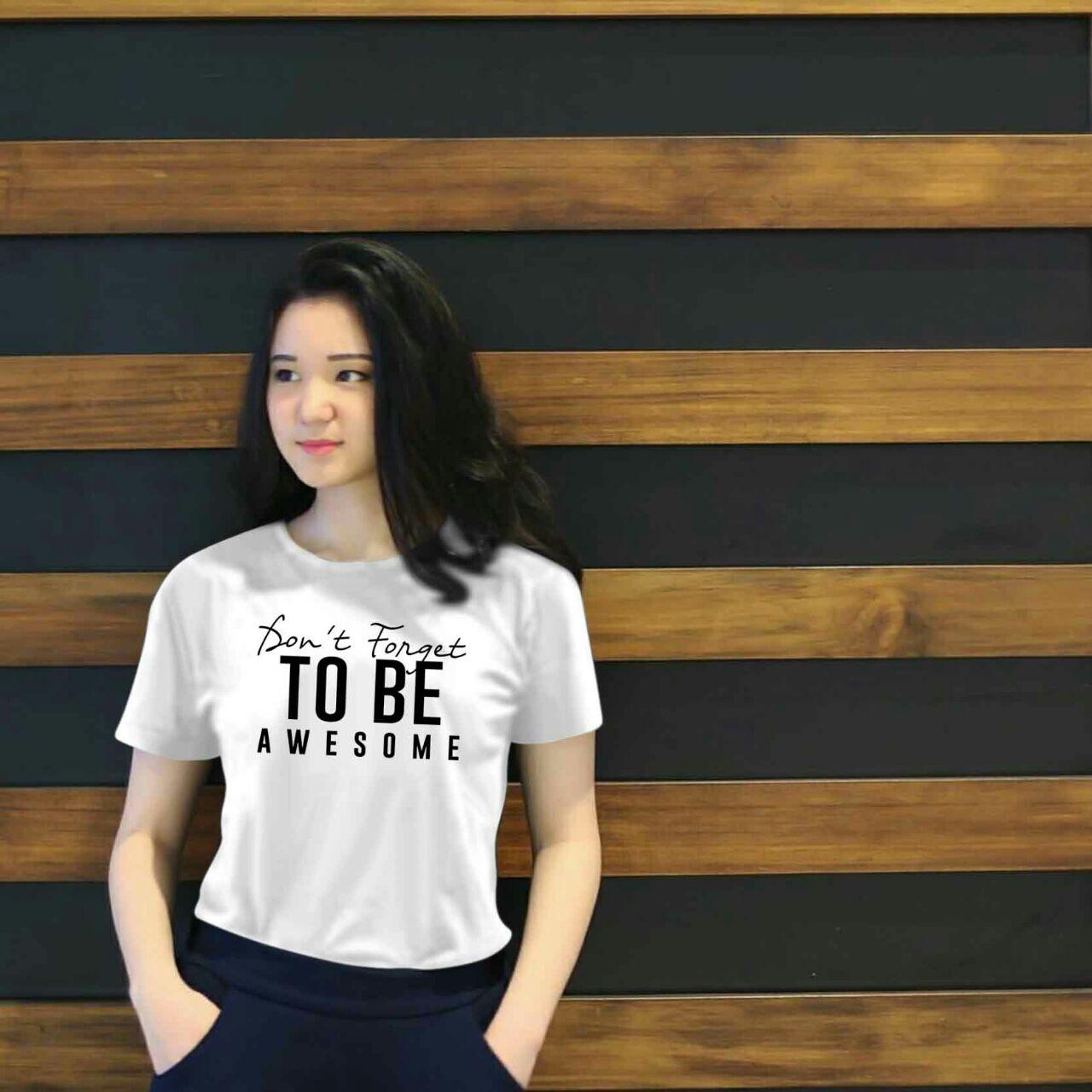 XV Kaos Wanita tee to be awesome / T-shirt Distro Wanita / Baju Atasan