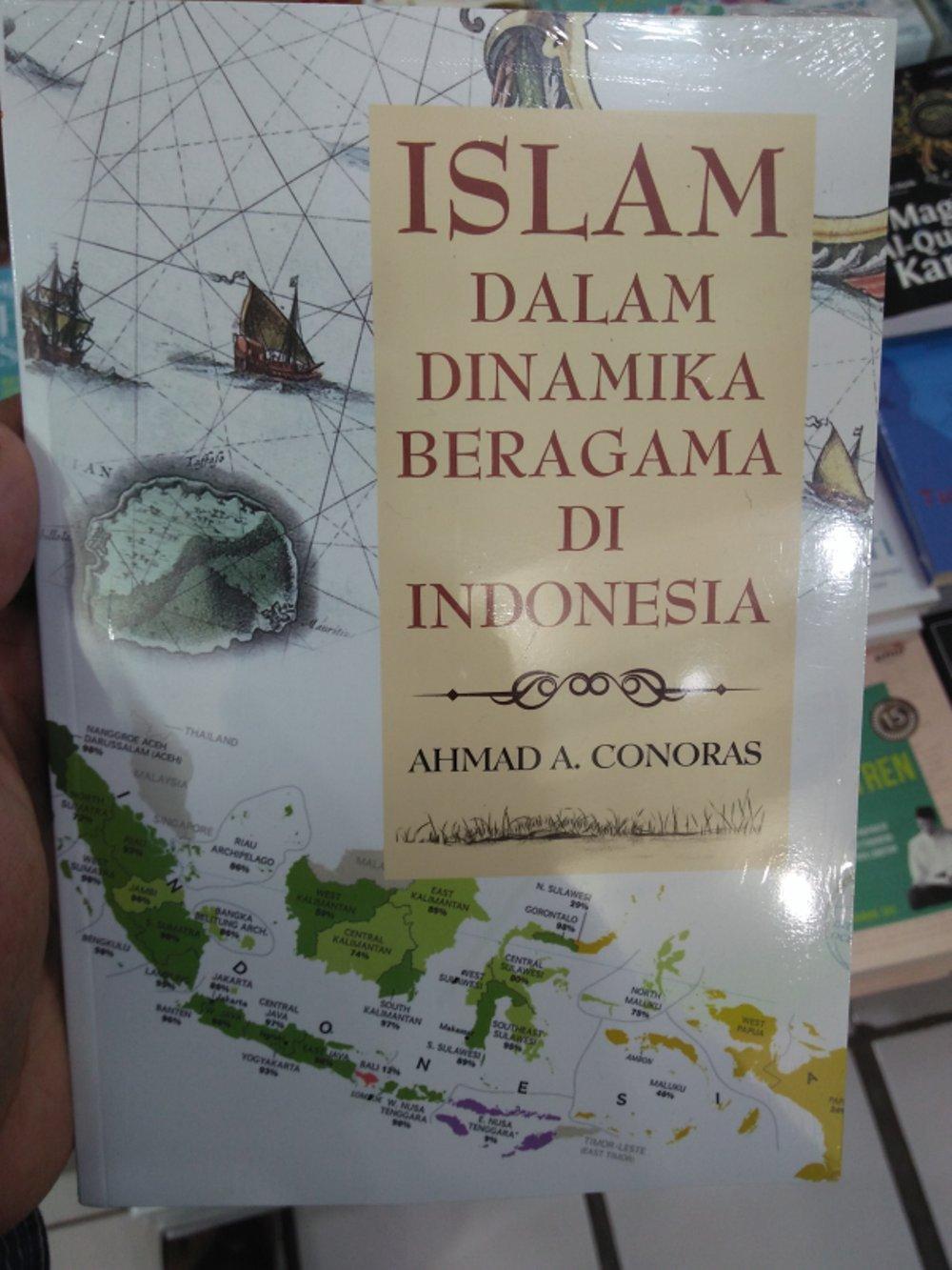 Islam Dalam Dinamika Beragama Di Indonesia - Ahmad. A Conoras By Metro Bookstore Malang.