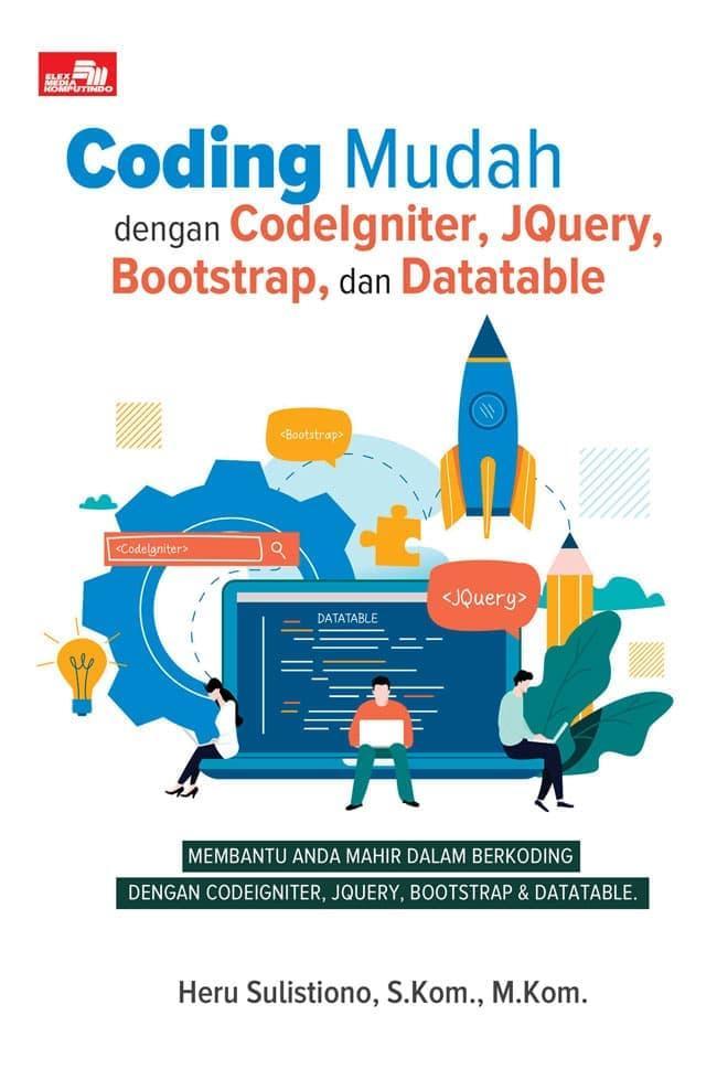 Coding Mudah Dengan Codeigniter, Jquery, Bootstrap, Dan Datatable By Dewasakulu.
