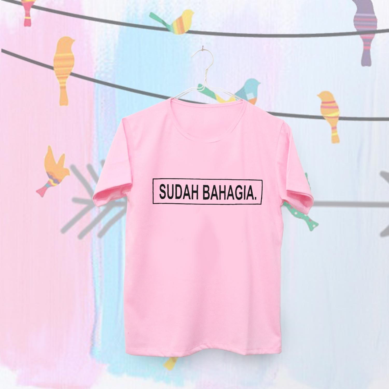INC Tumblr Tee / T-Shirt / Kaos Wanita Sudah Bahagia - Pink