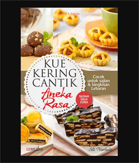 Kue Kering Cantik Aneka Rasa - Buku Resep Kue By Sebelah_toko.