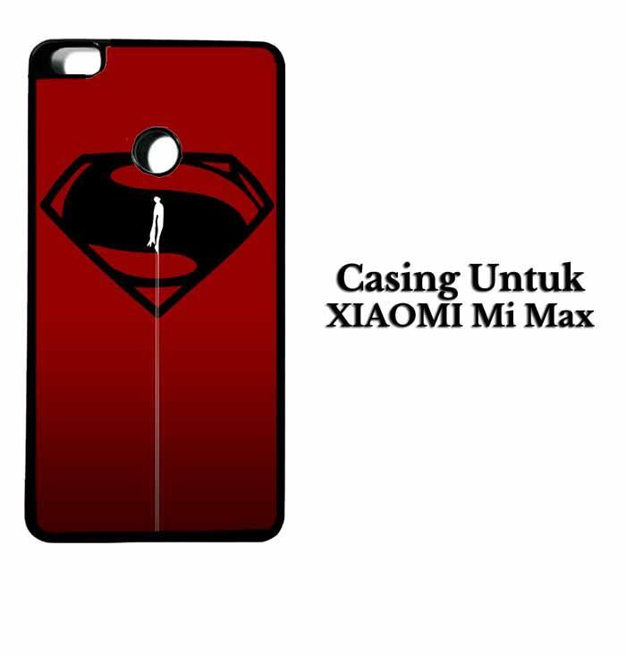 Casing XIAOMI Mi MAX Superman man of steel Hardcase Custom Case Se7enstores