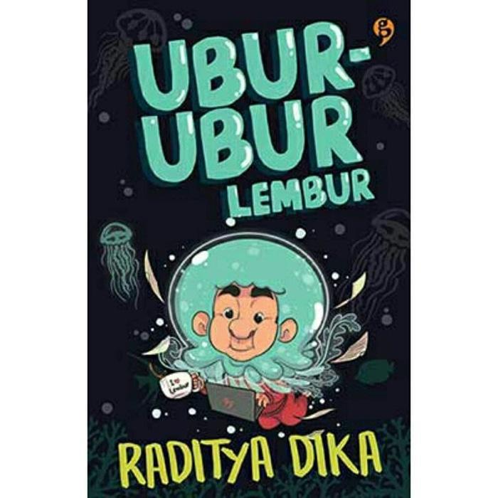 Ubur-Ubur Lembur - Raditya Dika NEW SEGEL BUKU NOVEL  O