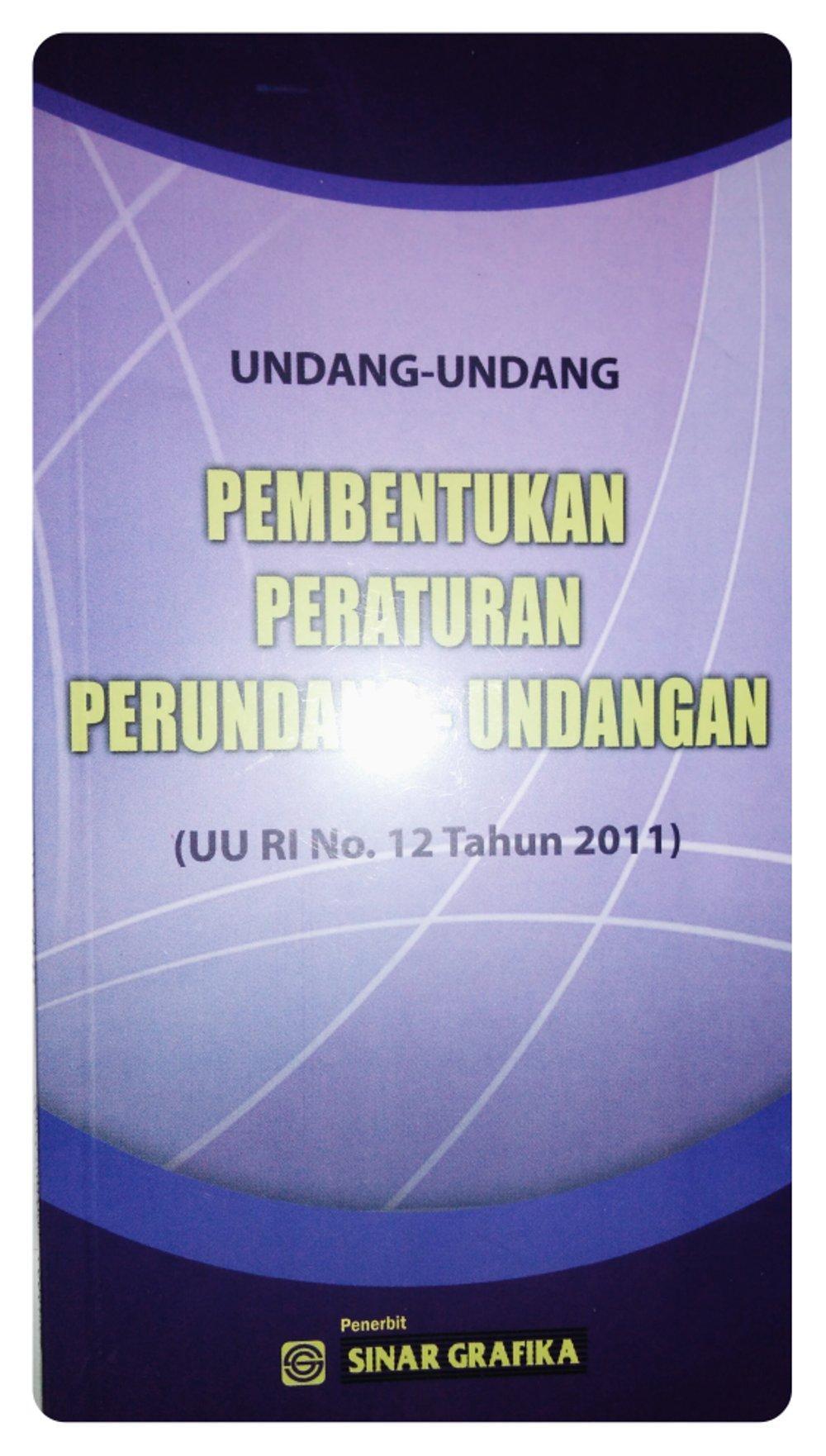 Buku Pembentukan Peraturan Perundang-Undangan UU RI No 12 tahun 2011