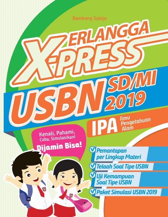 Erlangga Latihan Soal Xpress USBN 2019 IPA SD / MI By Bambang Sutejo