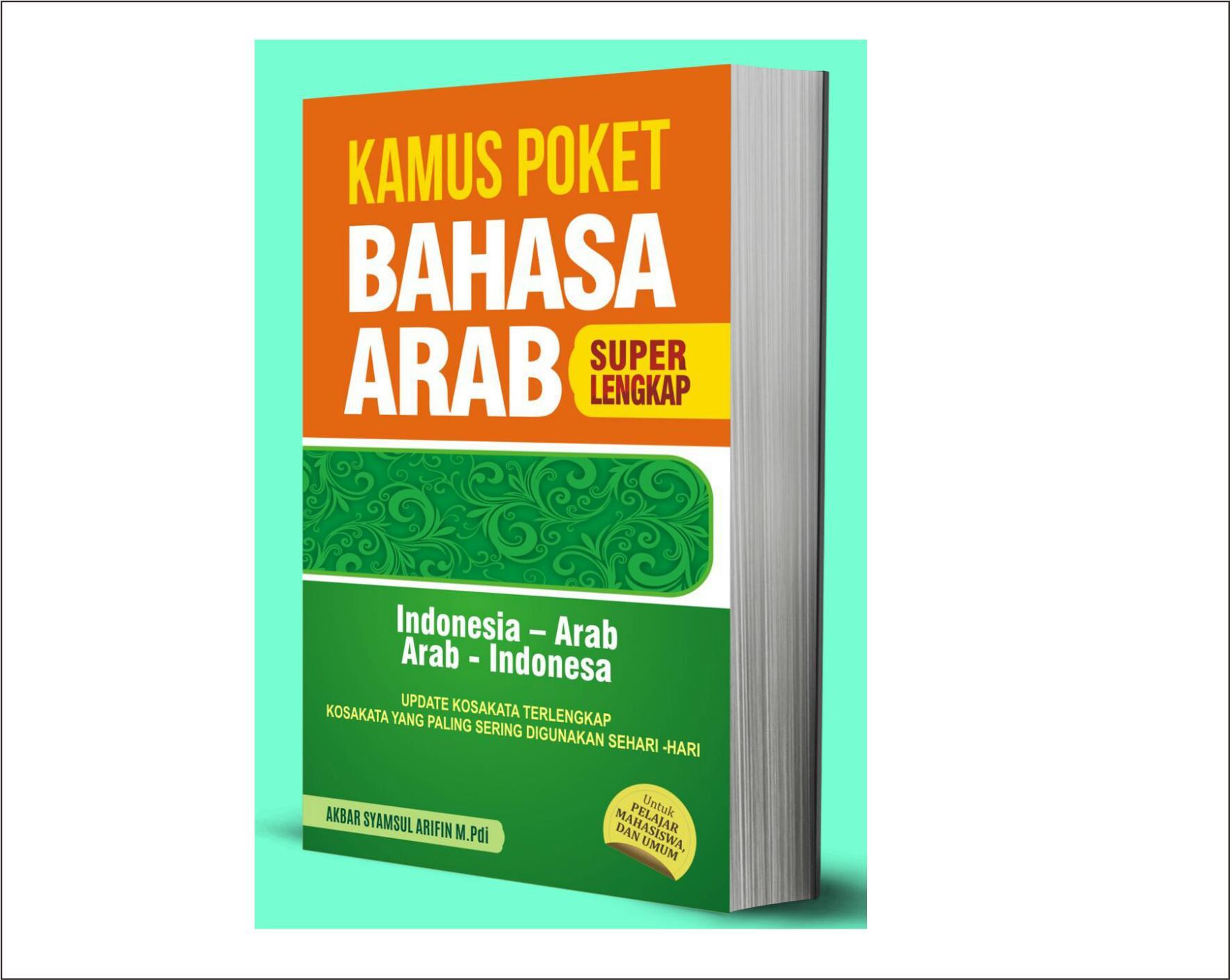 Kamus Pocket Bahasa Arab Super Lengkap - Akbar Saymsul Arifin M. Pd. I