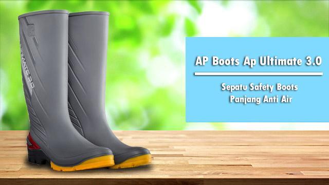 Sepatu AP Boots Ap Ultimate 3.0 2015 Safety Boots Panjang Anti Air dd4514f00b