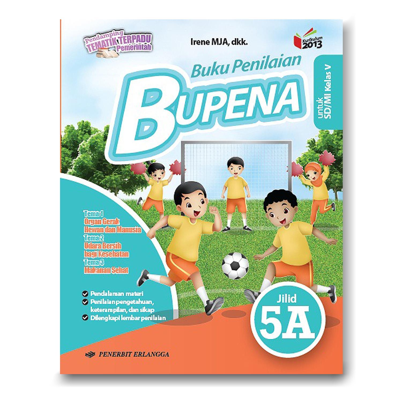 Toko Indonesia Best Buy Keperluan Rumah Gaya Hidup 2 3 12 11 18 Lem Tembak Bakar Atau Glue Gun 10 Watt Junior Erlangga Bupena 5a Sd K2013 Revisi By Irene Mja Dkk
