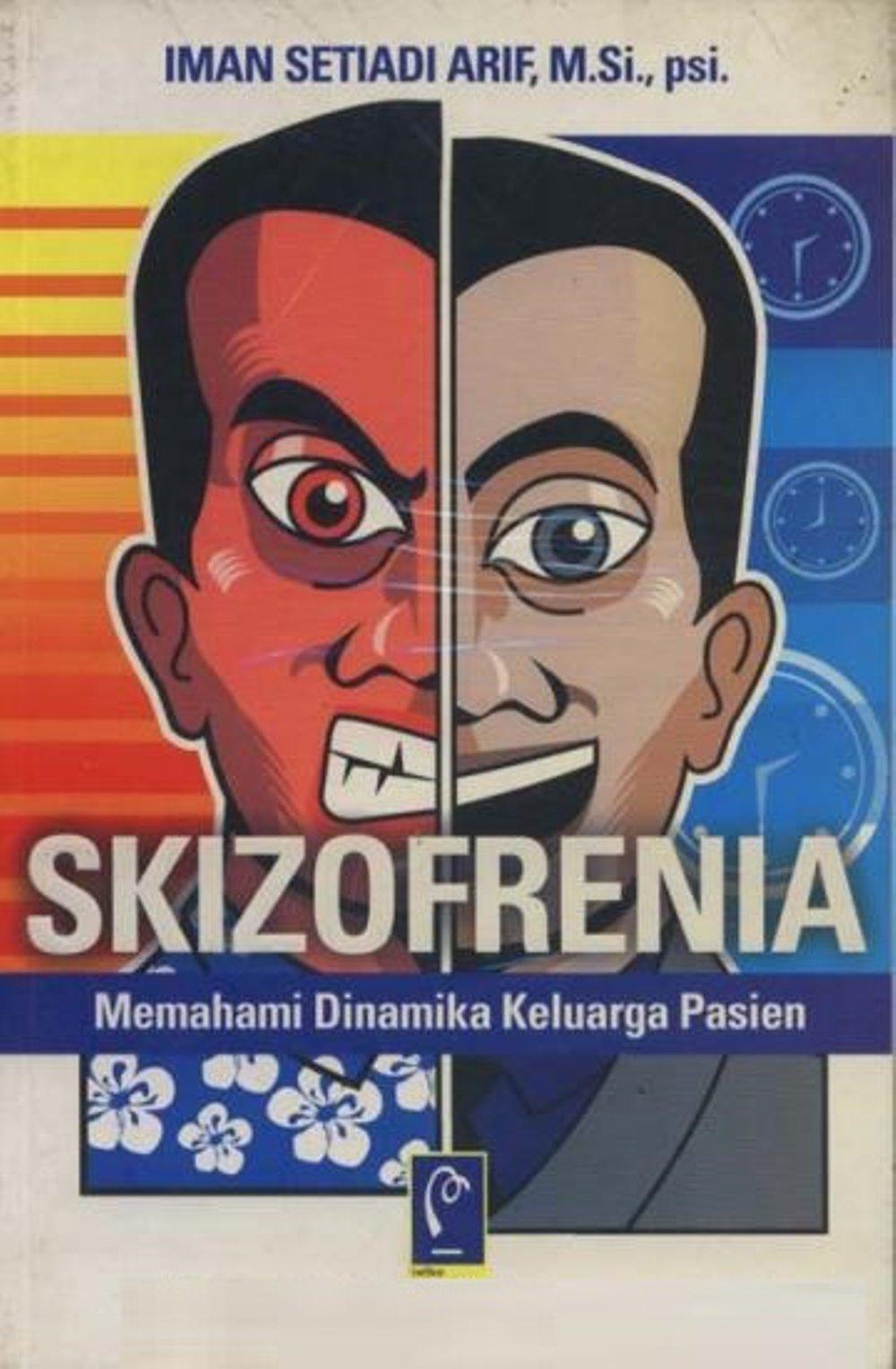Buku Skizofrenia: Memahami Dinamika Keluarga Pasien - Iman Setiadi Arif