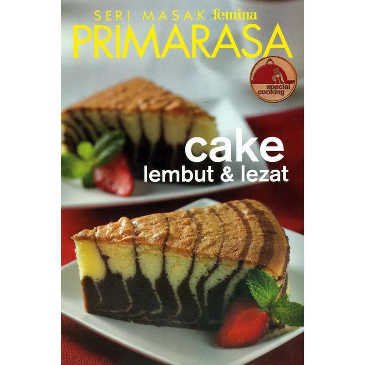 BUKU MASAK FEMINA GROUP Primarasa Spesial Cooking  : Cake Lembut dan Lezat