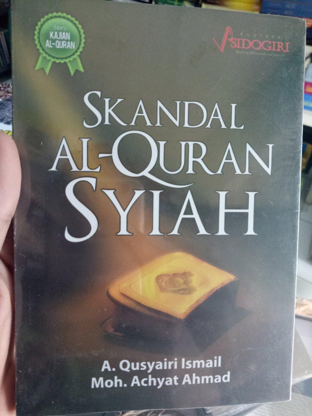 Skandal Al-Quran Syiah - A. Qusyairi Ismail By Metro Bookstore Malang.