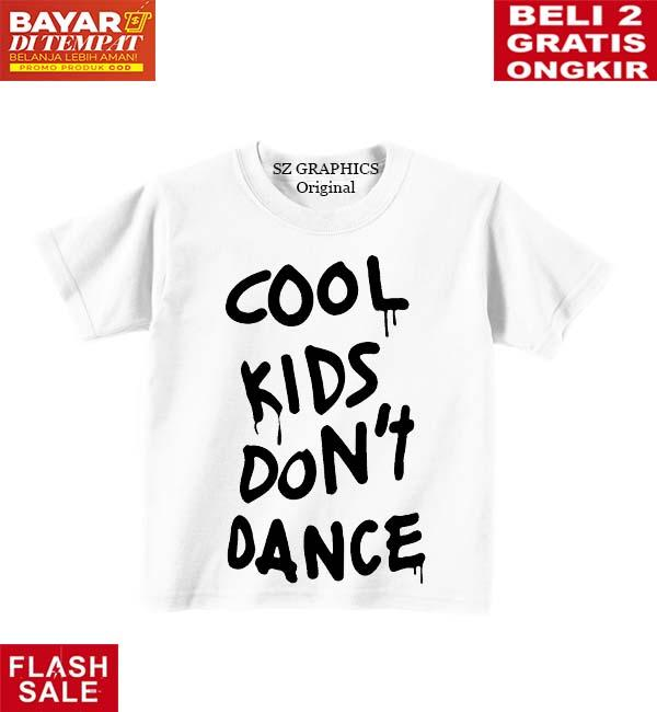 Sz Graphics Cool Kids Dont Dance Kaos Anak T Shirt Anak - Putih