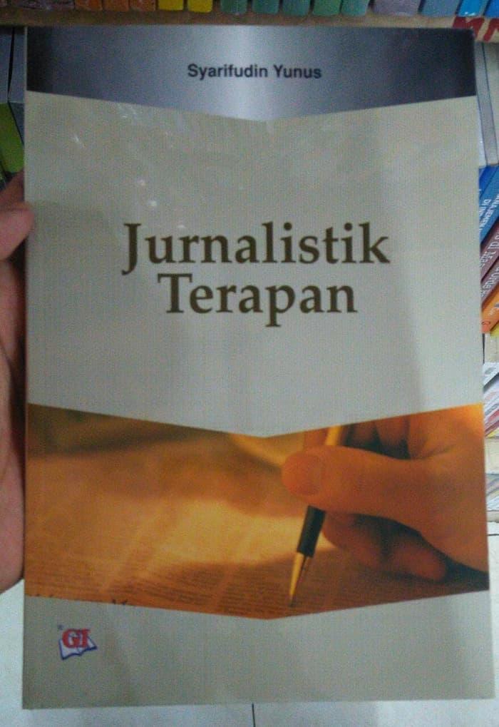 BUKU JURNALISTIK TERAPAN - SYARIFUDIN YUNUS - GHALIA INDONESIA