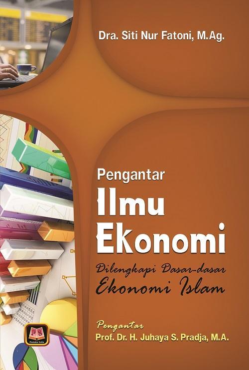 Buku Pengantar Ilmu Ekonomi - Siti Nur Fatoni By Toko Buku Pustaka Hidayah.