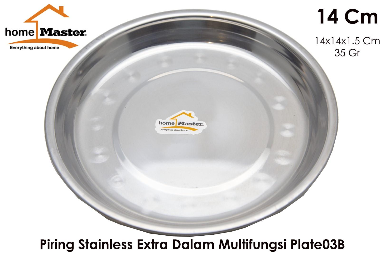 HomeMaster Piring Stainless Multifungsi Ekonomis 0.3 mm model B 14 Cm Plate03B14