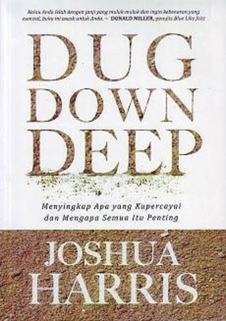 Best Seller - Dug Down Deep - Terjemahan (Joshua Harris) - ready stock
