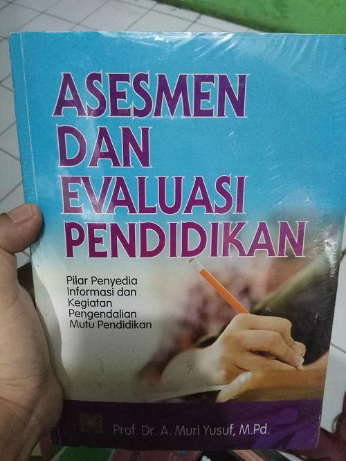 Buku Asesmen Dan Evaluasi Pendidikan - A. Muri Yusuf