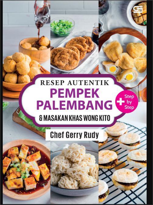 Resep Autentik Pempek Palembang & Masakan Khas Wong Kito - Chef Gerry Rudy