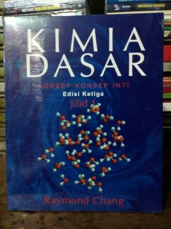 Kimia Dasar Ed. 3 Jld. 1 By R. Chang