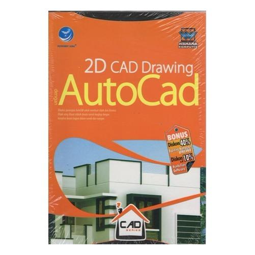 CAD SERIES: 2D CAD DRAWING DENGAN AUTOCAD