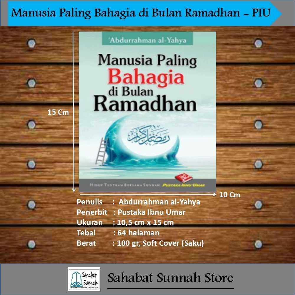 Manusia Paling Bahagia Di Bulan Ramadhan - Pustaka Ibnu Umar