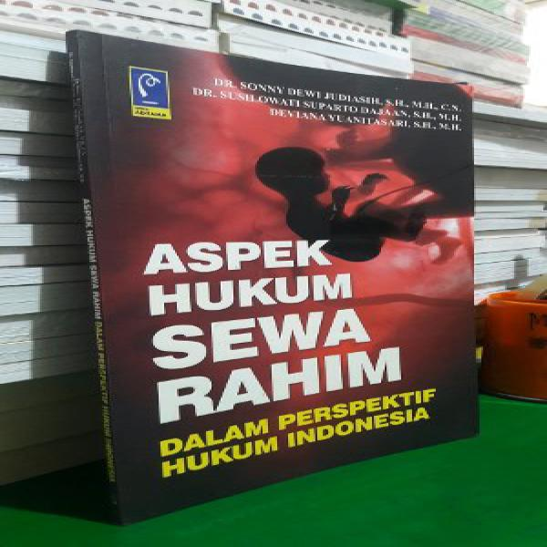 ASPEK HUKUM SEWA RAHIM DALAM PERSPEKTIF HUKUM DI INDONESIA - Dr Sonny Dewi Judiasih