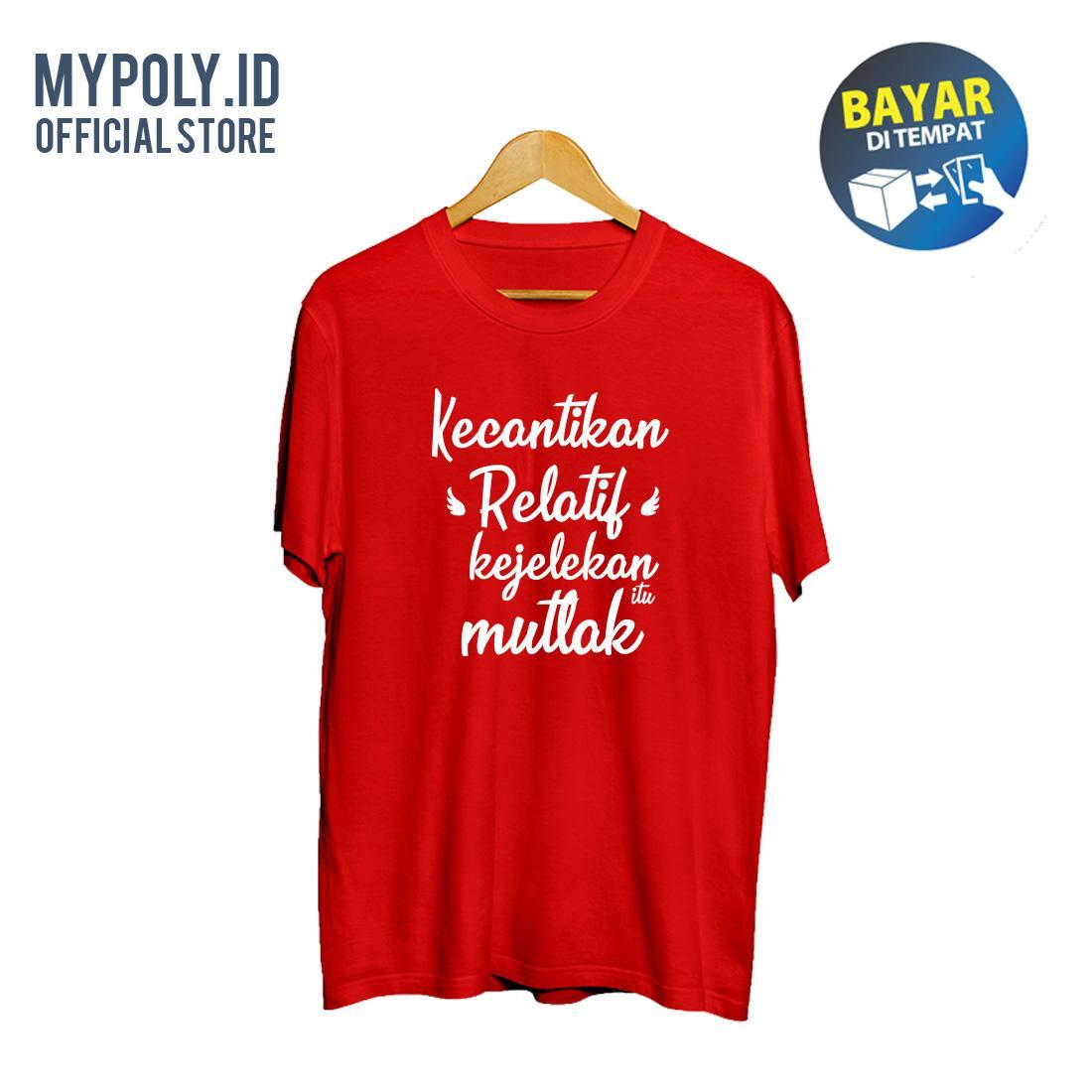 Kaos Premium Mypoly.ID / Baju Distro / Tshirt Casual Pria / Fashion Atasan / Kaos Tumblr Cantik Itu Relatif