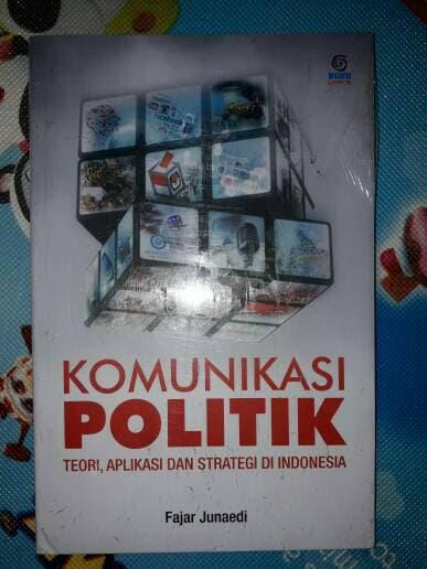Komunikasi Politik Teori, Aplikasi Dan Strategi Di Indonesia