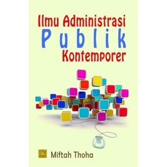 Harga Termurah Ilmu Administrasi Publik Kontemporer - Miftah Thoha sale - Hanya Rp164.304