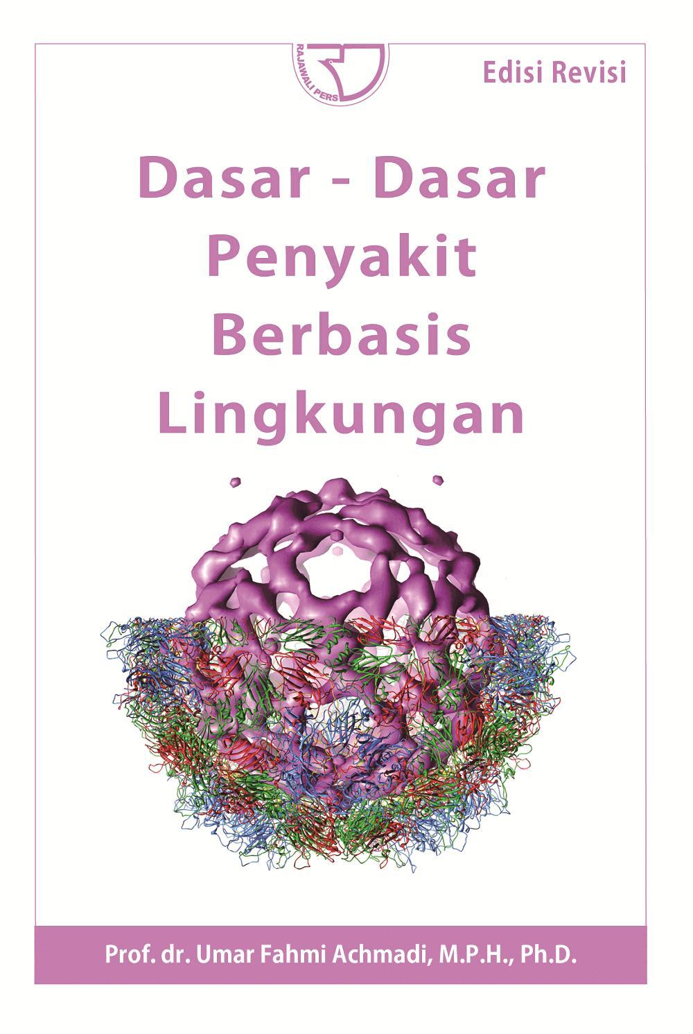 Dasar-Dasar Penyakit Berbasis Lingkungan – Umar Fahmi Achmadi