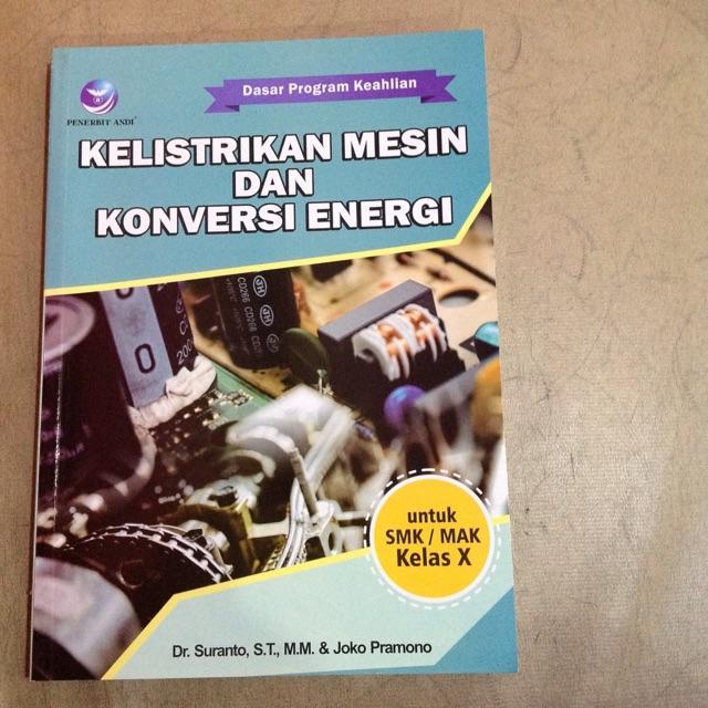 Kelistrikan Mesin Dan Konversi Energi Untuk SMK/MAK Kelas X