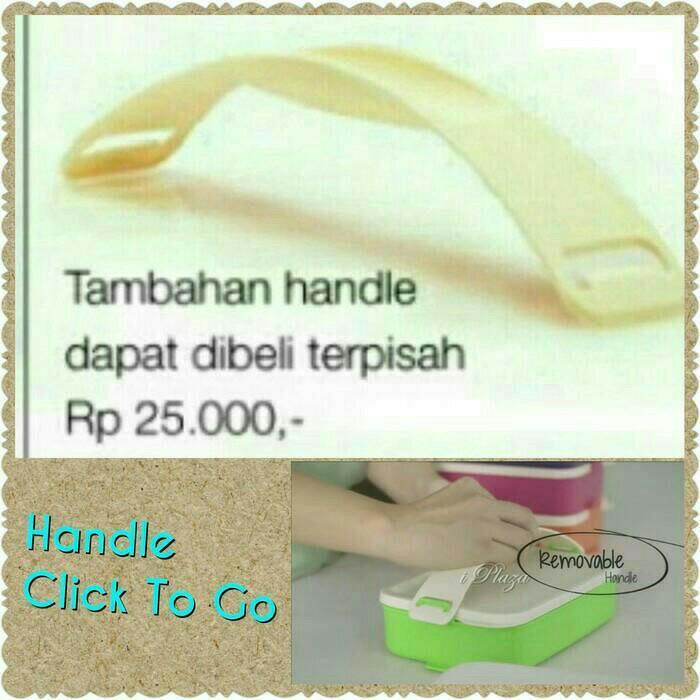 TERBARU Handle Click To Go Tupperware