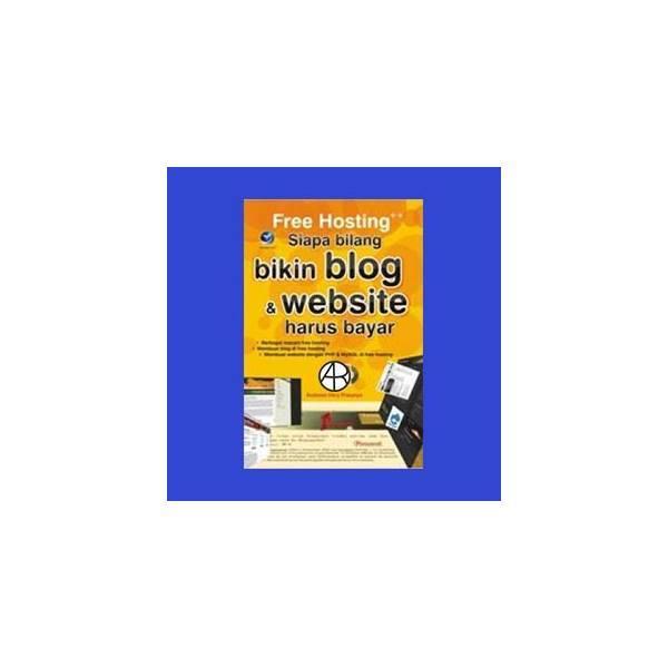 Free Hosting ++ : Siapa Bilang Bikin Blog Dan Website Harus Bayar (+CD)