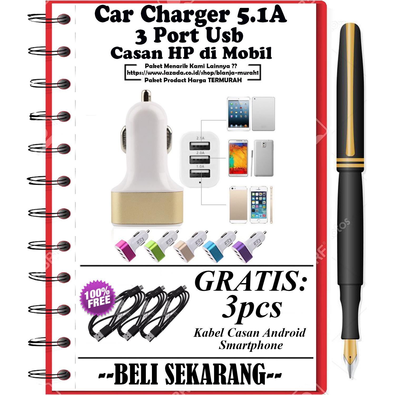 Car Charger 5.1A 3 Port Charger Casan Hp di Mobil - GRATIS 3Pcs Kabel Charger Casan Micro Android