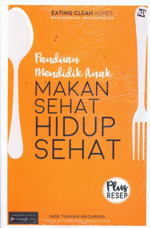 Panduan Mendidik Anak Makan Sehat Hidup Sehat By Sebelah_toko.
