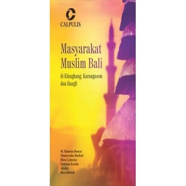 Masyarakat Muslim Bali; Di Klungkung- Karangasem Dan Bangli  (M.